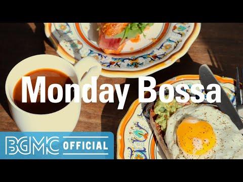 Monday Bossa: Morning Coffee Music - Relaxing Instrumental Bossa Nova & Jazz for Wake Up, Studying