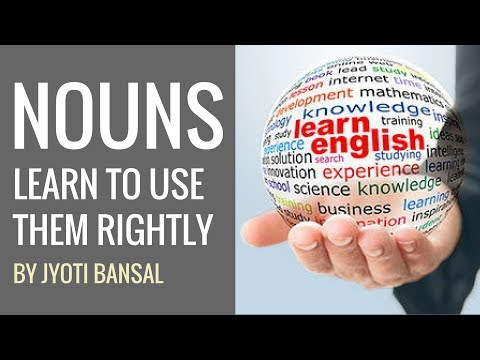 Learn How To Use Nouns Correctly