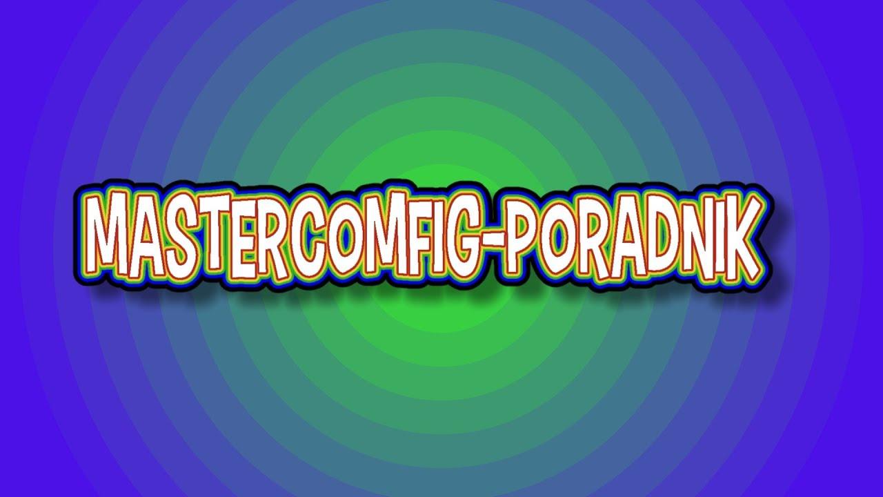 Mastercomfig - Poradnik