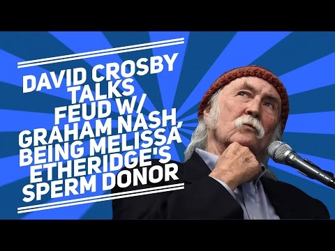 David Crosby Talks Feud With Graham Nash + Being Melissa Etheridge's Sperm Donor