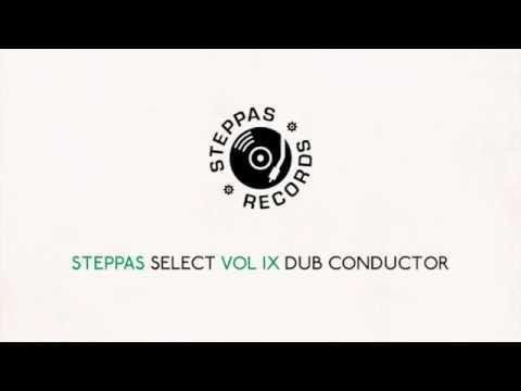 Steppas Select Vol IX - Dub Conductor (45 Minute Mixtape, Roots, Reggae, Dub, Steppers)