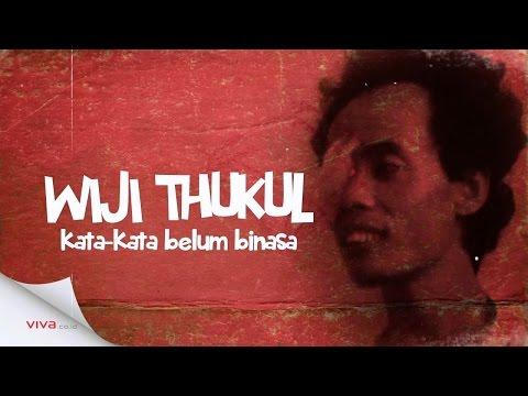 Wiji Thukul: Kata-kata Belum Binasa