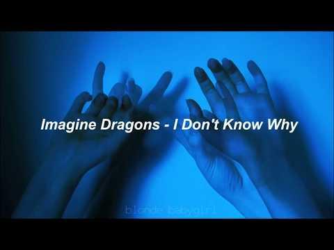 Imagine Dragons - I Dont Know Why (Traducida al Español)