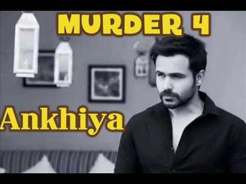 Ankhiya - Murder 4 Official Song 2017 Emraan Hashmi - With - Elli Avram