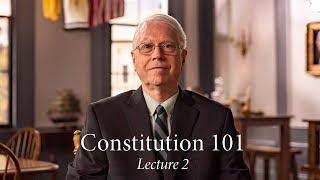 Constitution 101 | Lecture 2
