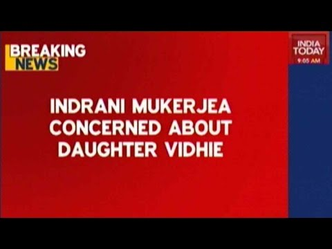 Sheena Bora Murder: Indrani Mukherjee Concerned About Daughter Vidhie