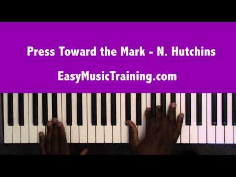 Press Toward the Mark - Norman Hutchins - EasyMusicTraining.com