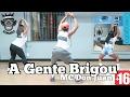 A Gente Brigou - MC Don Juan COREOGRAFIA