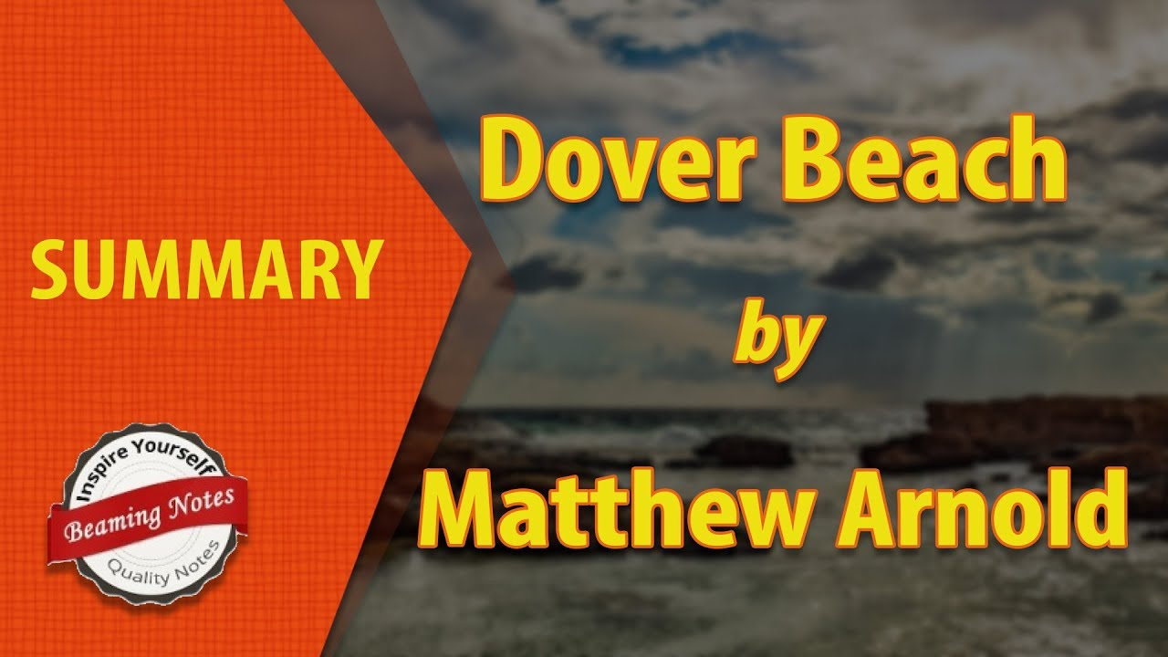 Dover Beach Summary By Matthew Arnold Youtube