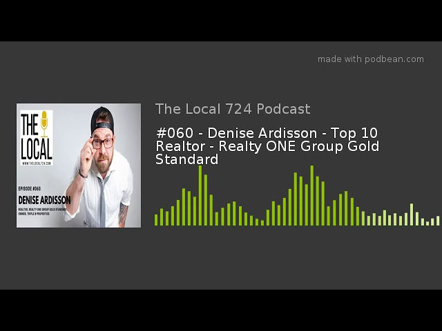 #060 - Denise Ardisson - Top 10 Realtor - Realty ONE Group Gold Standard