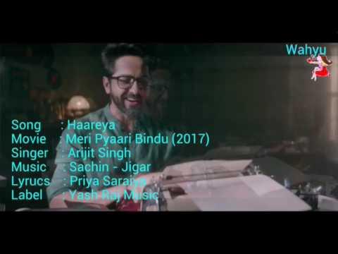 Haareya [ English ] . Meri Pyaari Bindu | Arijit Singh | Ayushmann K , Parineeti C | Yash Raj Music