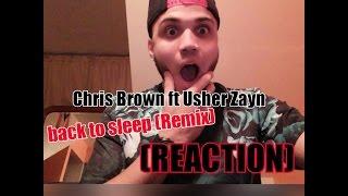 Chris Brown ft Usher Zayn Back to sleep (Remix) (REACTION)