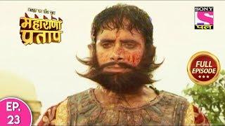 Bharat Ka Veer Putra Maharana Pratap - Full Episode - 23 - 26th February, 2020