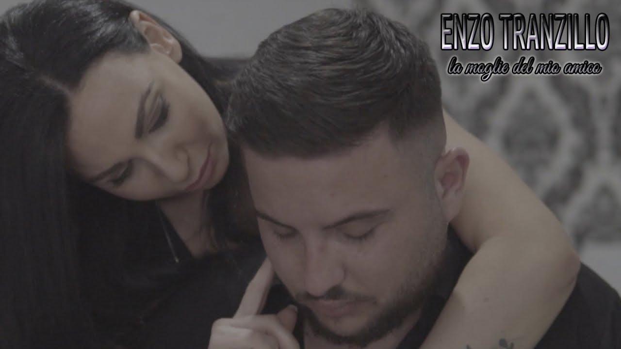 Enzo Tranzillo - La Moglie Del Mio Amico (Video Ufficiale 2020)