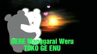 Dere Manggarai Weru## TOKO GE ENU