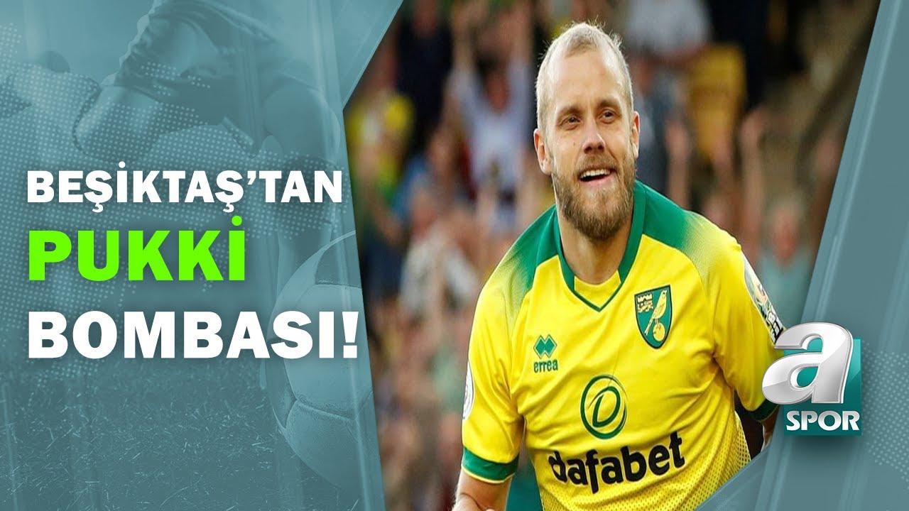 Beşiktaş'tan Pukki Bombası! / A Spor / Sabah Sporu / 03.08.2020