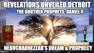 The Book of Daniel: 4.  Nebuchadnezzar's Dream & Prophecy.