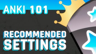 Anki: Recommended Settings
