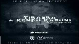 Video Lele El Arma Secreta - Tiraera Para Kendo La Mano Izquierda (Rip Lele) (Original)(Reggaeton 2012) download MP3, 3GP, MP4, WEBM, AVI, FLV November 2017