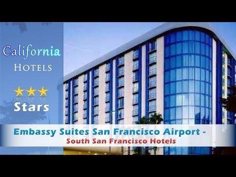 Embassy Suites San Francisco Airport - South San Francisco - South San Francisco Hotels, California