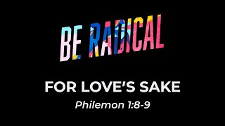 Be Radical: For Love's Sake