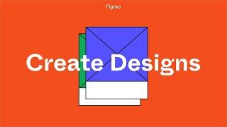 Figma For Beginners: Create designs (2/4)