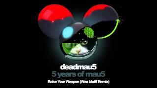 deadmau5 - Raise Your Weapon (Wax Motif Remix)