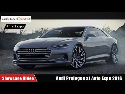 #first2expo : Audi Prologue | Showcase Video | CarDekho@AutoExpo2016