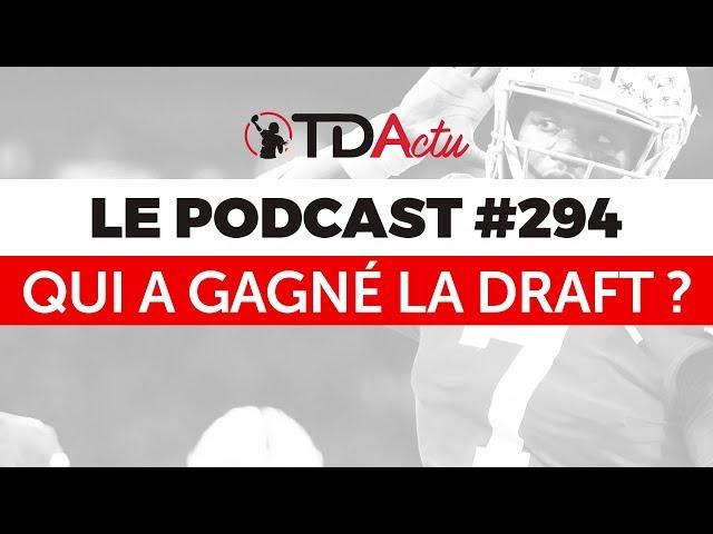 TDA Podcast n°294 - Qui a gagné la Draft NFL 2019 ?