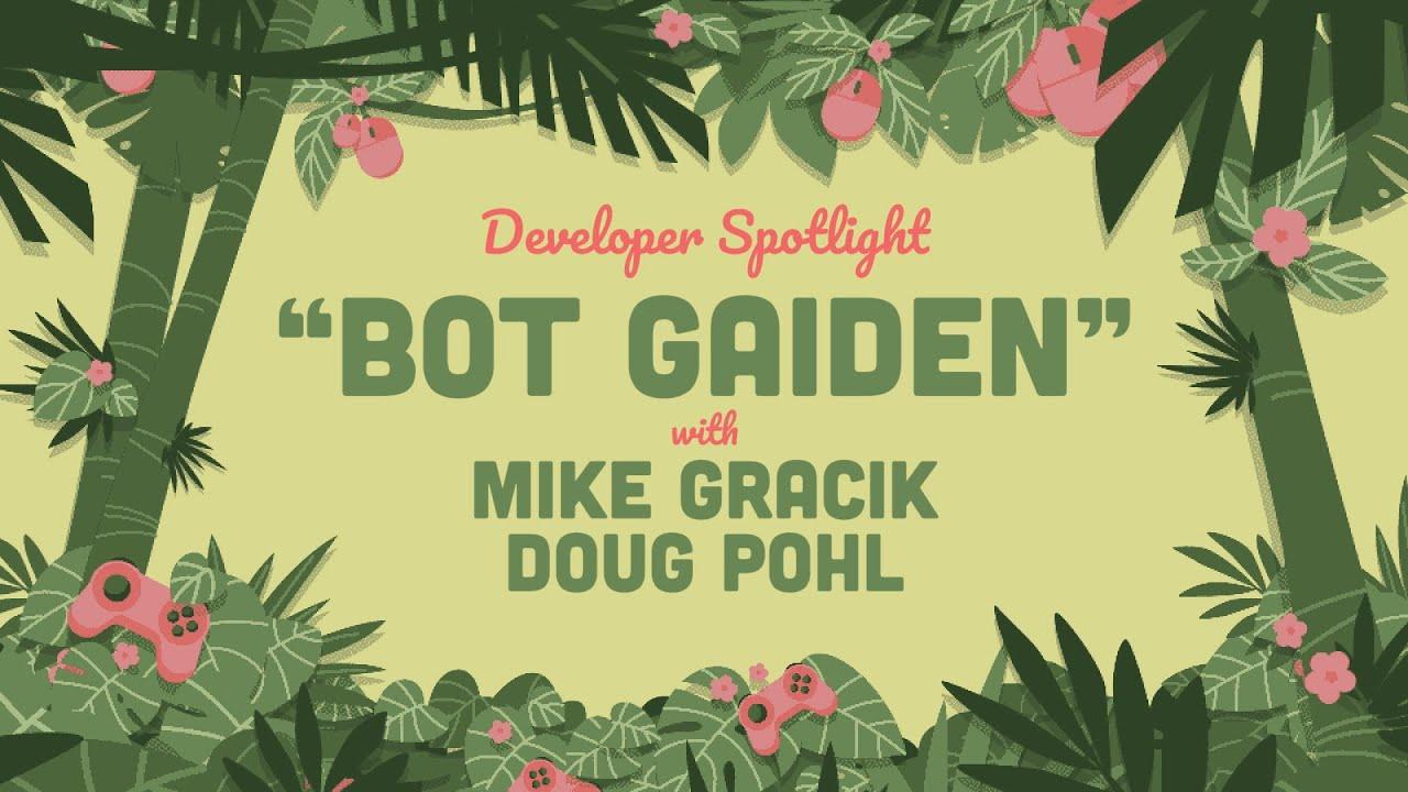 Developer Spotlight: Bot Gaiden