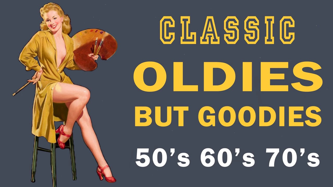 Greatest Hits Oldies But Goodies Oldies 50s 60s 70s Music Playlist Oldies Clasicos 50s 60s 70s Youtube