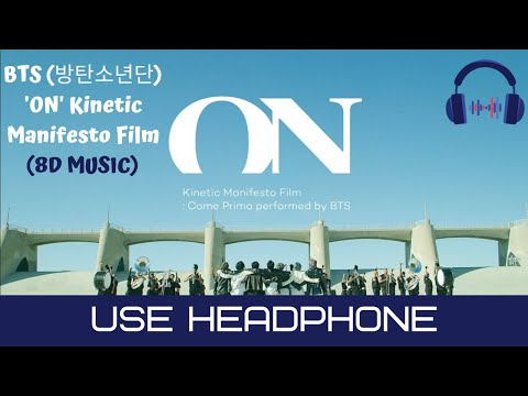 BTS (방탄소년단) 'ON' Kinetic Manifesto Film : Come Prima (8D AUDIO)