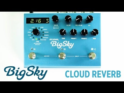 Strymon BigSky - Cloud Reverb machine audio demo
