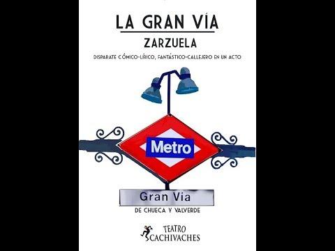 Teatro Cachivaches- La Gran Vía - zarzuela completa
