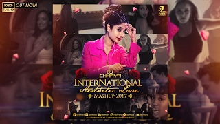 INTERNATIONAL AESTHETIC LOVE MASHUP - DJ CHHAYA