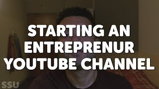 How To Start An Entrepreneurship YouTube Channel