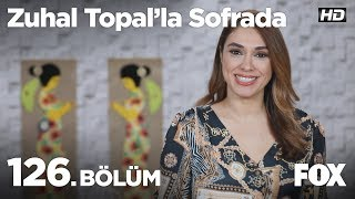 Zuhal Topal'la Sofrada 126. Bölüm