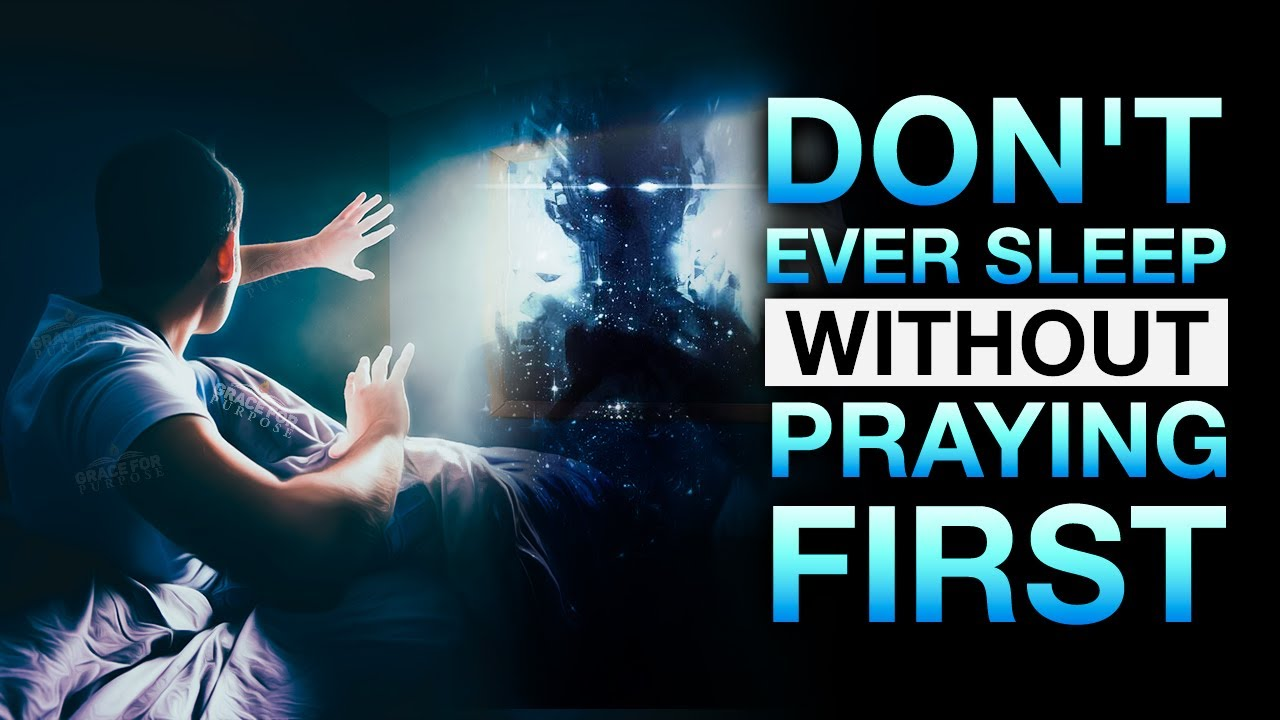 Spiritual Things Happen When You Sleep - This Is Why You Should Always Pray Before Bed!