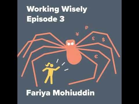 Working Wisely - Episode 3 - Fariya Mohiuddin