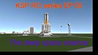 KSP RO series EP 05 The deep space science