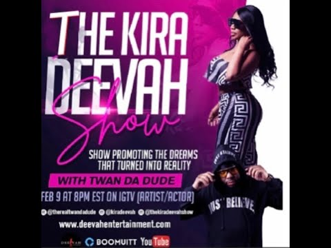 The Kira Deevah Show | Twan da dude