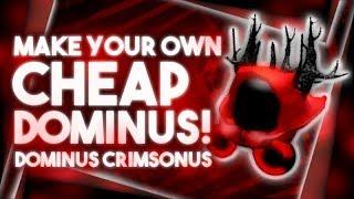 Make Your Own CHEAP DOMINUS! | Dominus Crimsonus | Roblox