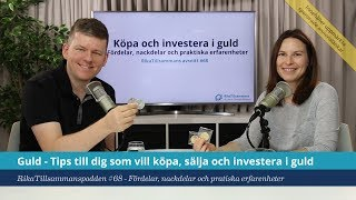 #68 - Guld | Tips till dig som vill köpa, sälja och investera i guld