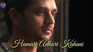 Hamari Adhuri  Kahani-Lirik dan Terjemahan
