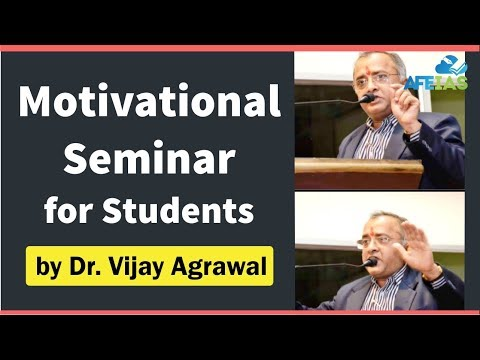 Motivational Seminar For Students by Dr. Vijay Agarwal | AFE IAS | IAS Coaching