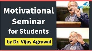 Motivational Seminar For Students by Dr. Vijay Agarwal | AFE IAS | IAS Coaching
