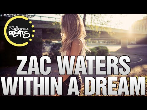Zac Waters - Within A Dream Original Mix