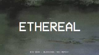 Big Sean Blessings Noï Remix
