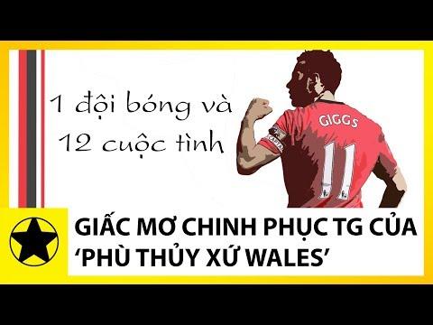 Ryan Giggs - 1 Đội Bóng 12 Cuộc Tình Và Giấc Mơ World Cup Của 'Phù Thủy Xứ Wales'