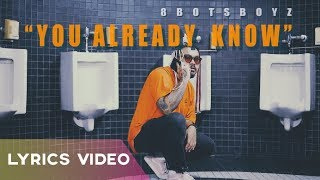 8BOTSBOYZ - You Already Know (Official Lyrics Video)